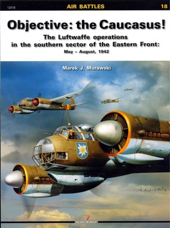 Objective: the Caucasus! The Luftwaffe operations in the southern sector fo the Eastern Front May - August 1942