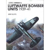 Luftwaffe Bomber Units 1939-1941 (Osprey Airwar 15)