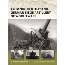 42cm Big Bertha and German Siege Artillery of World War I