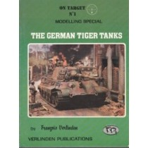 On Target No. 1 Modelling Special: The German Tiger Tanks