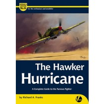 The Hawker Hurricane - A Technical Guide by Richard A. Franks