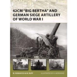 42cm Big Bertha and German Siege Artillery of World War I