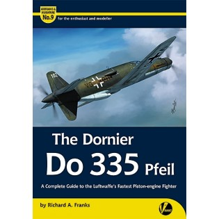 Airframe & Miniature No 9 Dornier Do335 Pfeil by Richard A. Franks