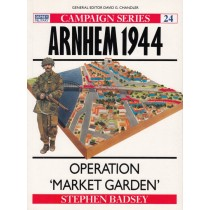 Arnhem 1944: Operation Market Garden