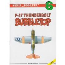 P-47 Thunberbolt bubbletop. Seria Pod Lupa no. 6