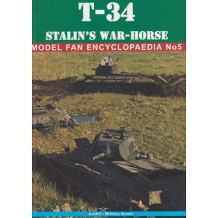 T-34 Stalins War Horse - Model Fan Encyclopedia No. 5 Vol. I