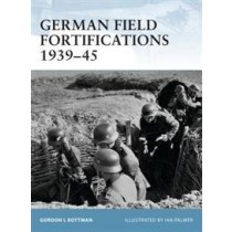 Fortress series: German Field Fortifications 1939-45