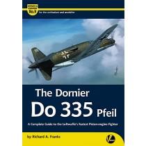 Airframe & Miniature No 9 Dornier Do335 Pfeil by Richard A. Franks