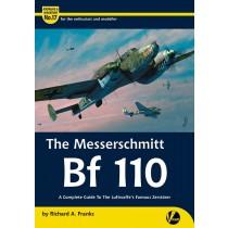 The Messerschmitt Bf110; A complete guide to the Luftwaffes famous Zerstörer