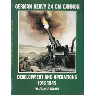 German Heavy 24 Cm Canon: Development and Action 1916-1945