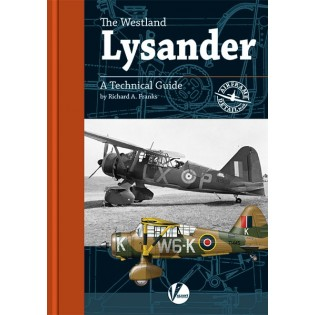 The Westland Lysander - A Technical Guide by Richard A. Franks